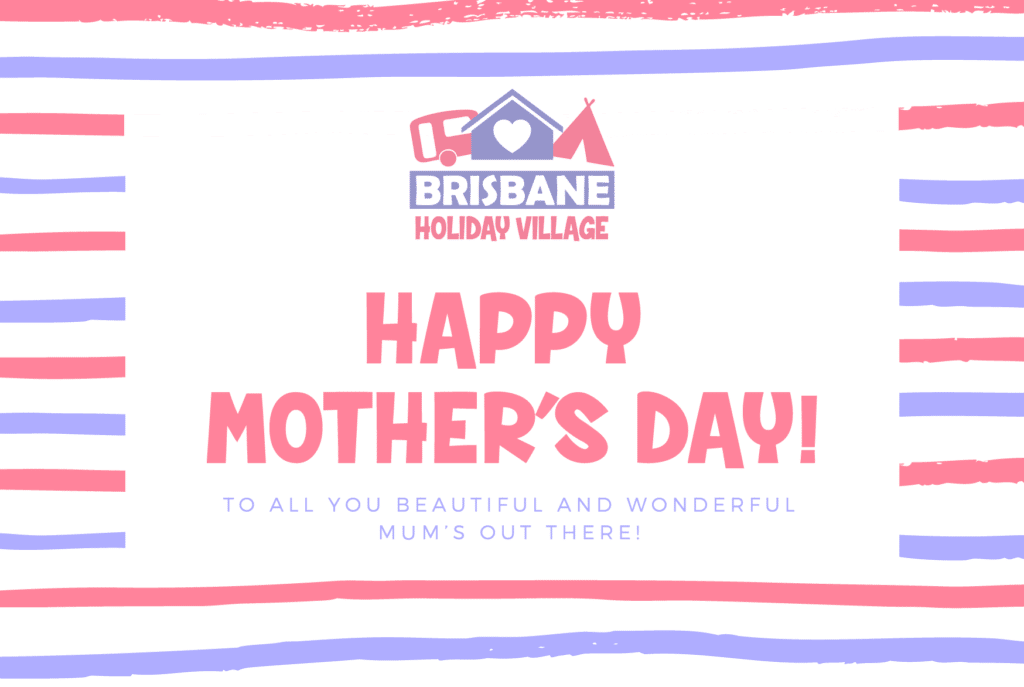 Happy Mother's day at Brisbane Holiday Village